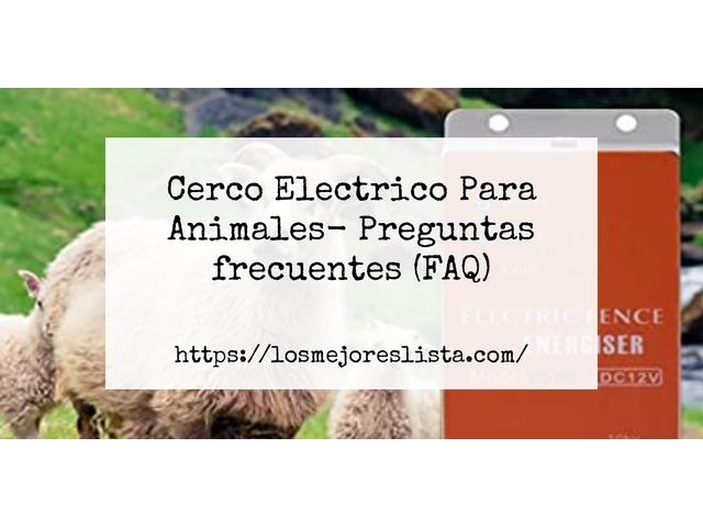 Los Mejores Cerco Electrico Para Animales – Guía de compra, Opiniones y Comparativa del 2021 (España)