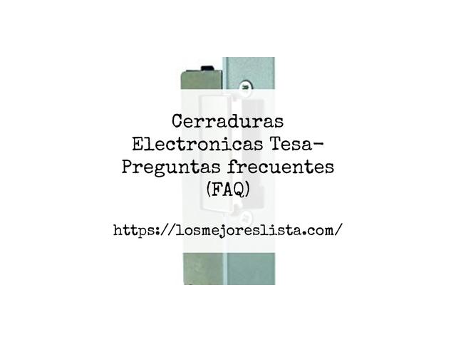 Los Mejores Cerraduras Electronicas Tesa – Guía de compra, Opiniones y Comparativa del 2021 (España)