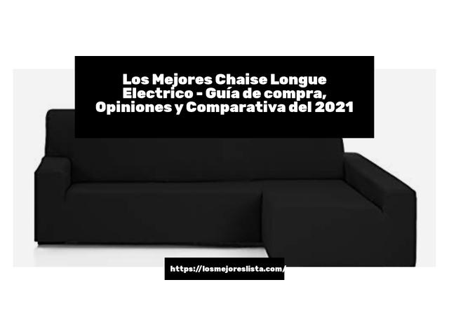 Los Mejores Chaise Longue Electrico – Guía de compra, Opiniones y Comparativa del 2021 (España)