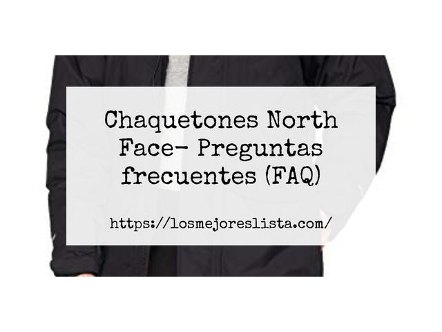 Los Mejores Chaquetones North Face – Guía de compra, Opiniones y Comparativa del 2021 (España)