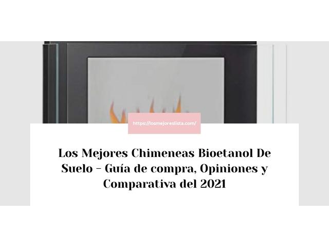 Los Mejores Chimeneas Bioetanol De Suelo – Guía de compra, Opiniones y Comparativa del 2021 (España)
