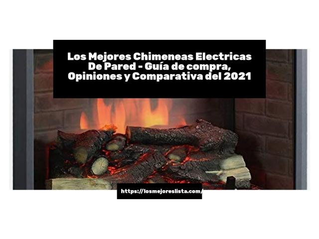 Los Mejores Chimeneas Electricas De Pared – Guía de compra, Opiniones y Comparativa del 2021 (España)