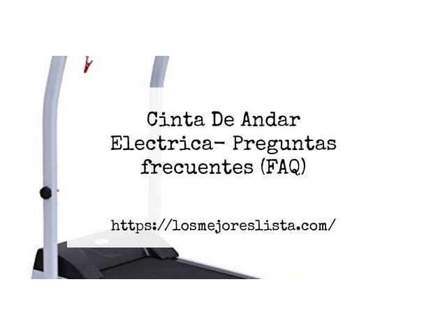Los Mejores Cinta De Andar Electrica – Guía de compra, Opiniones y Comparativa del 2021 (España)