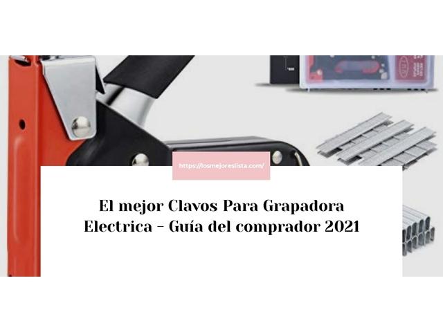 Los Mejores Clavos Para Grapadora Electrica – Guía de compra, Opiniones y Comparativa del 2021 (España)
