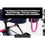 Los Mejores Cochecitos De Muneca Bayer Design - Guía de compra, Opiniones y Comparativa del 2021
