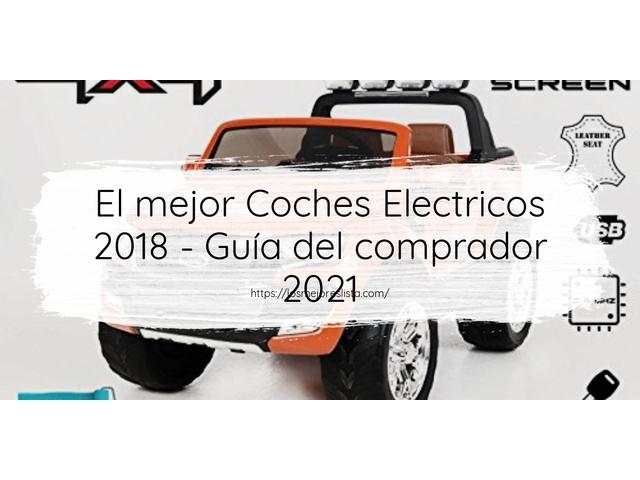 Los Mejores Coches Electricos 2018 – Guía de compra, Opiniones y Comparativa del 2021 (España)