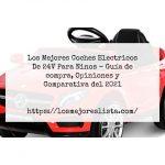 Los Mejores Coches Electricos De 24V Para Ninos - Guía de compra, Opiniones y Comparativa del 2021