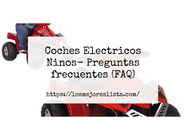 Los Mejores Coches Electricos Ninos – Guía de compra, Opiniones y Comparativa del 2021 (España)