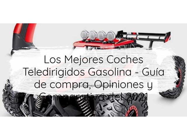 Los Mejores Coches Teledirigidos Gasolina – Guía de compra, Opiniones y Comparativa del 2021 (España)