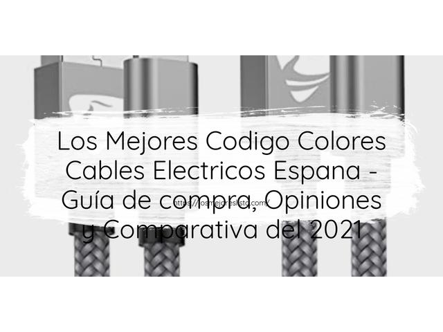 Los Mejores Codigo Colores Cables Electricos Espana – Guía de compra, Opiniones y Comparativa del 2021 (España)