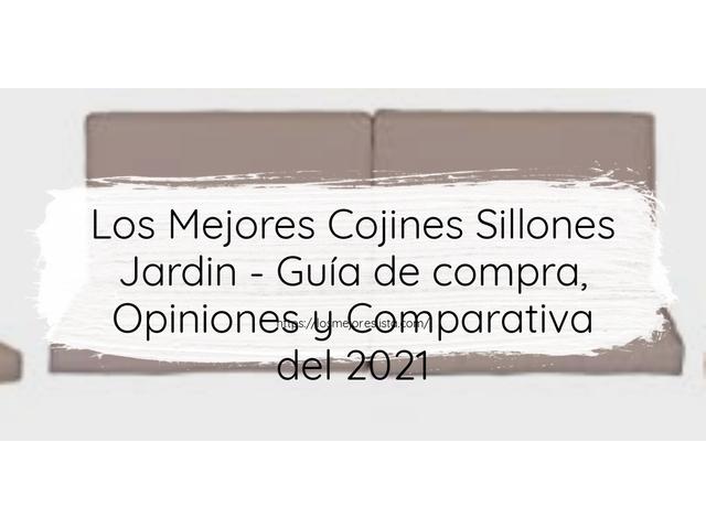 Los Mejores Cojines Sillones Jardin – Guía de compra, Opiniones y Comparativa del 2021 (España)