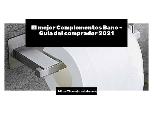 Los Mejores Complementos Bano – Guía de compra, Opiniones y Comparativa del 2021 (España)