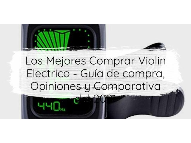 Los Mejores Comprar Violin Electrico – Guía de compra, Opiniones y Comparativa del 2021 (España)