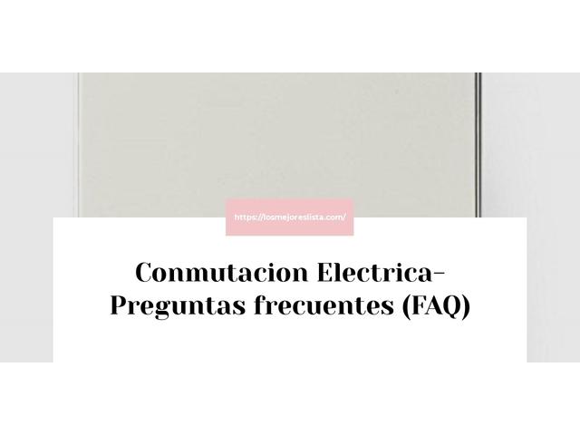 Los Mejores Conmutacion Electrica – Guía de compra, Opiniones y Comparativa del 2021 (España)