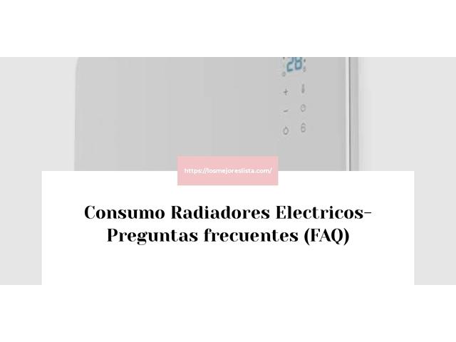 Los Mejores Consumo Radiadores Electricos – Guía de compra, Opiniones y Comparativa del 2021 (España)
