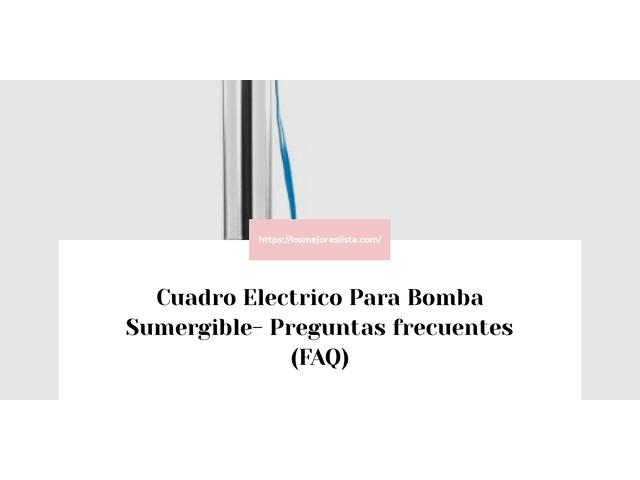 Los Mejores Cuadro Electrico Para Bomba Sumergible – Guía de compra, Opiniones y Comparativa del 2021 (España)