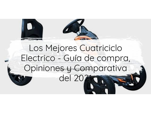 Los Mejores Cuatriciclo Electrico – Guía de compra, Opiniones y Comparativa del 2021 (España)