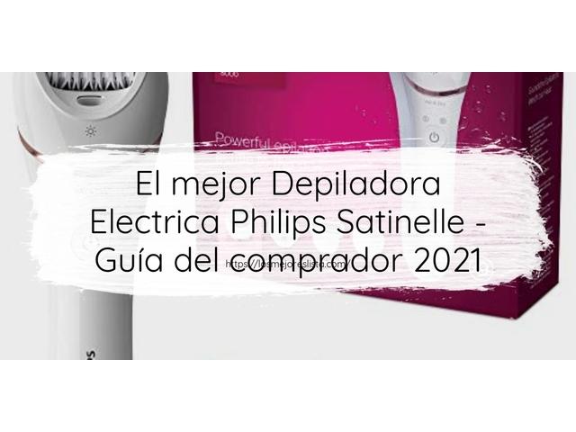 Los Mejores Depiladora Electrica Philips Satinelle – Guía de compra, Opiniones y Comparativa del 2021 (España)