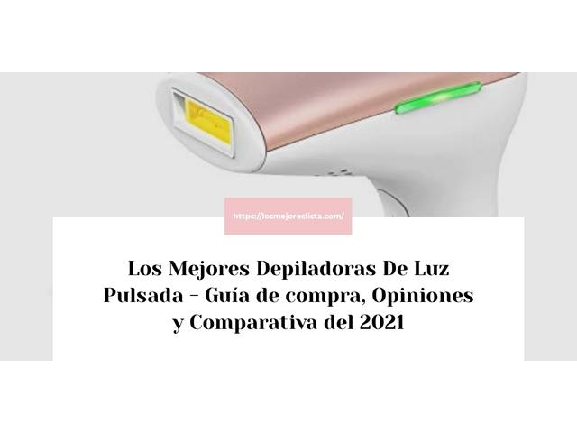 Los Mejores Depiladoras De Luz Pulsada – Guía de compra, Opiniones y Comparativa del 2021 (España)