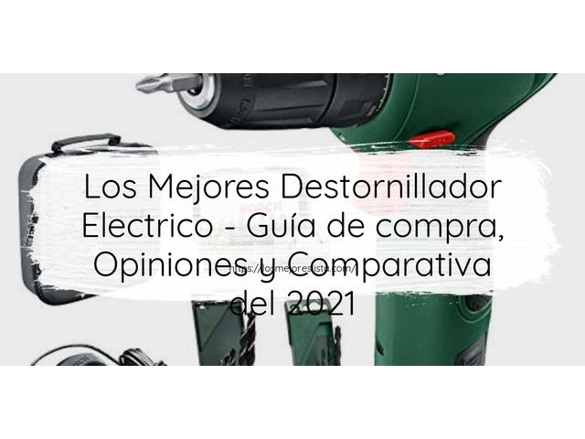 Los Mejores Destornillador Electrico – Guía de compra, Opiniones y Comparativa del 2021 (España)