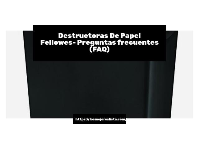 Los Mejores Destructoras De Papel Fellowes – Guía de compra, Opiniones y Comparativa del 2021 (España)