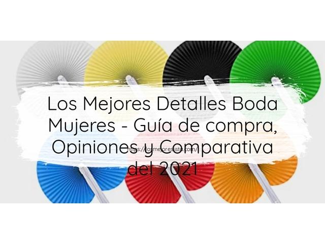 Los Mejores Detalles Boda Mujeres – Guía de compra, Opiniones y Comparativa del 2021 (España)