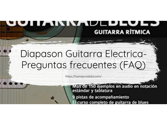 Los Mejores Diapason Guitarra Electrica – Guía de compra, Opiniones y Comparativa del 2021 (España)