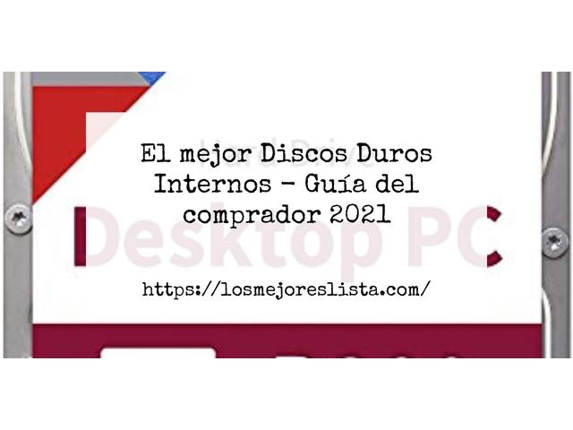 Los Mejores Discos Duros Internos – Guía de compra, Opiniones y Comparativa del 2021 (España)