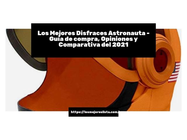 Los Mejores Disfraces Astronauta – Guía de compra, Opiniones y Comparativa del 2021 (España)
