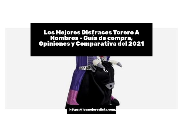 Los Mejores Disfraces Torero A Hombros – Guía de compra, Opiniones y Comparativa del 2021 (España)