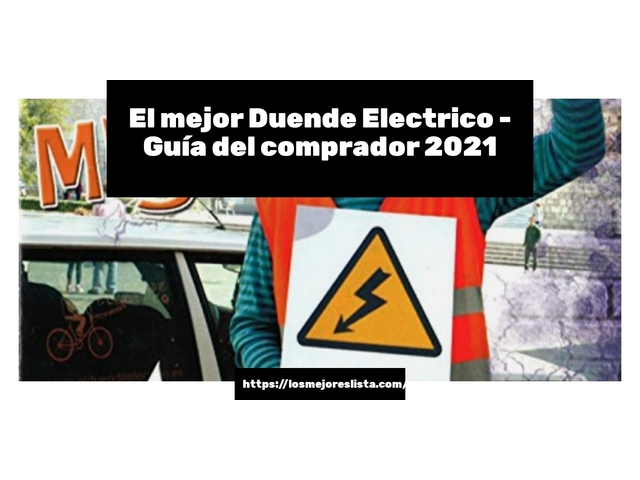 Los Mejores Duende Electrico – Guía de compra, Opiniones y Comparativa del 2021 (España)