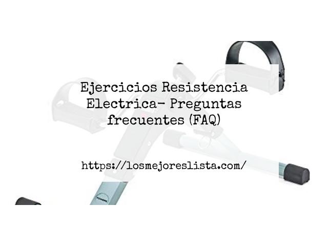 Los Mejores Ejercicios Resistencia Electrica – Guía de compra, Opiniones y Comparativa del 2021 (España)