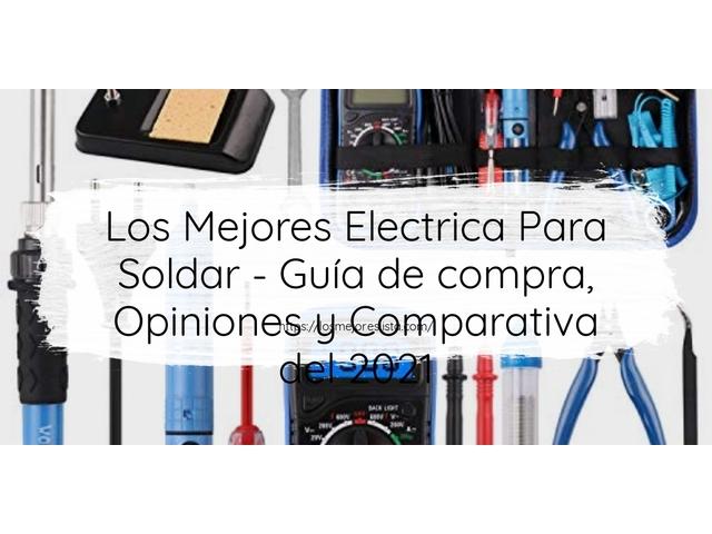 Los Mejores Electrica Para Soldar – Guía de compra, Opiniones y Comparativa del 2021 (España)
