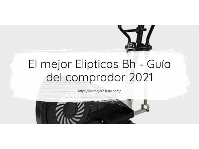 Los Mejores Elipticas Bh – Guía de compra, Opiniones y Comparativa del 2021 (España)