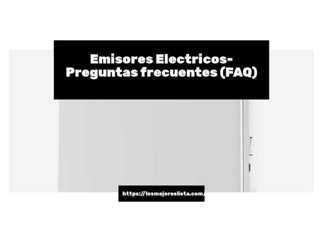 Los Mejores Emisores Electricos – Guía de compra, Opiniones y Comparativa del 2021 (España)