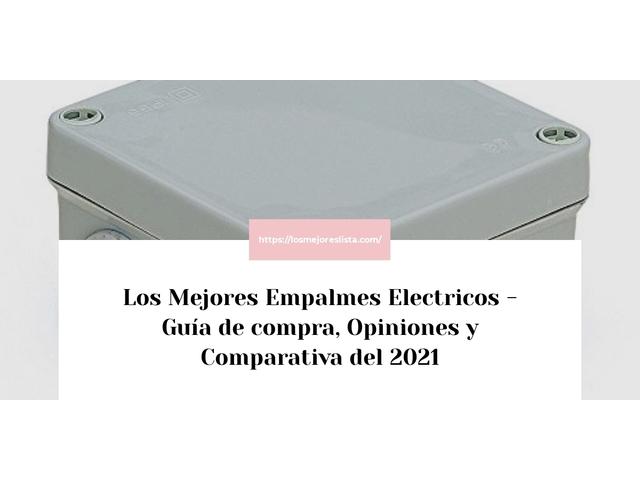 Los Mejores Empalmes Electricos – Guía de compra, Opiniones y Comparativa del 2021 (España)
