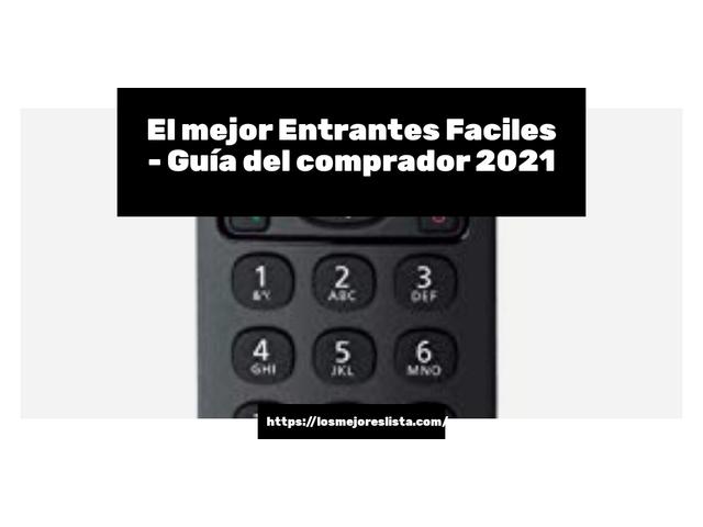 Los Mejores Entrantes Faciles – Guía de compra, Opiniones y Comparativa del 2021 (España)