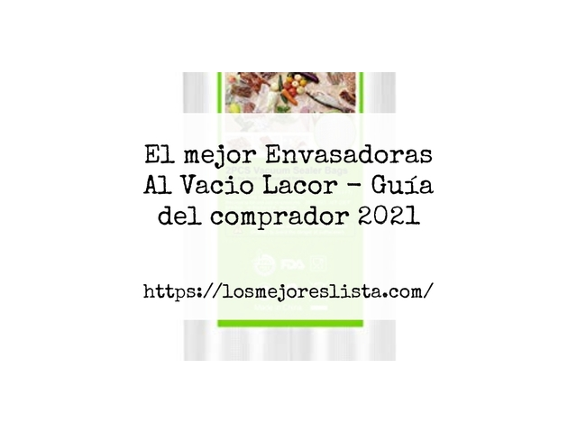 Los Mejores Envasadoras Al Vacio Lacor – Guía de compra, Opiniones y Comparativa del 2021 (España)