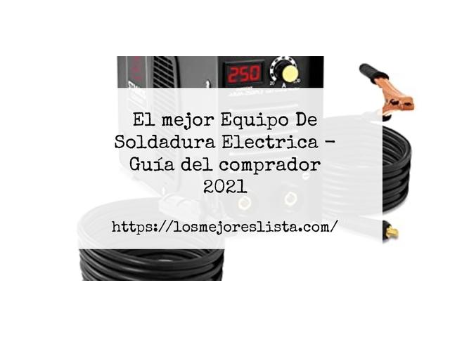 Los Mejores Equipo De Soldadura Electrica – Guía de compra, Opiniones y Comparativa del 2021 (España)