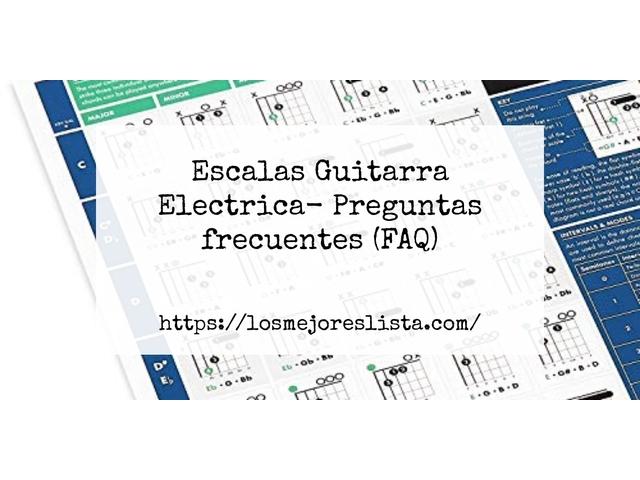 Los Mejores Escalas Guitarra Electrica – Guía de compra, Opiniones y Comparativa del 2021 (España)