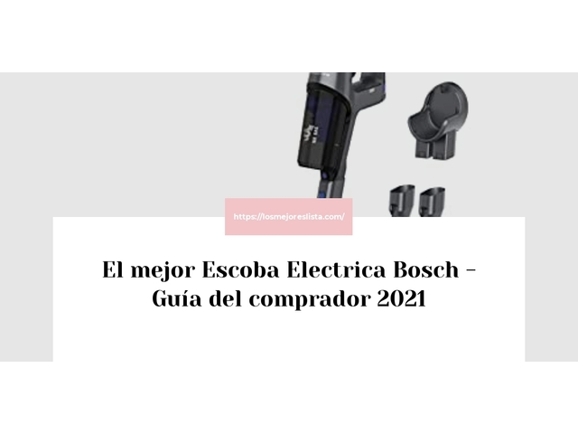 Los Mejores Escoba Electrica Bosch – Guía de compra, Opiniones y Comparativa del 2021 (España)