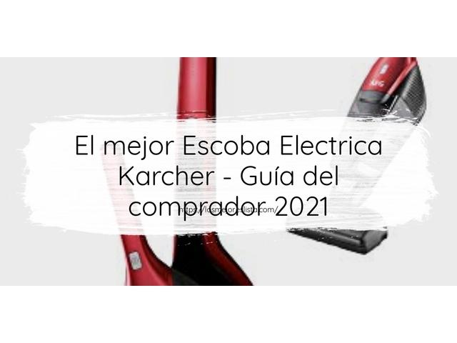Los Mejores Escoba Electrica Karcher – Guía de compra, Opiniones y Comparativa del 2021 (España)