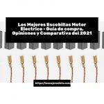 Los Mejores Escobillas Motor Electrico - Guía de compra, Opiniones y Comparativa del 2021