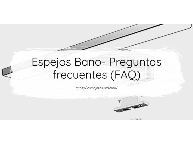 Los Mejores Espejos Bano – Guía de compra, Opiniones y Comparativa del 2021 (España)