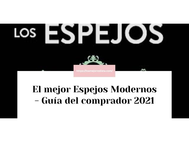 Los Mejores Espejos Modernos – Guía de compra, Opiniones y Comparativa del 2021 (España)
