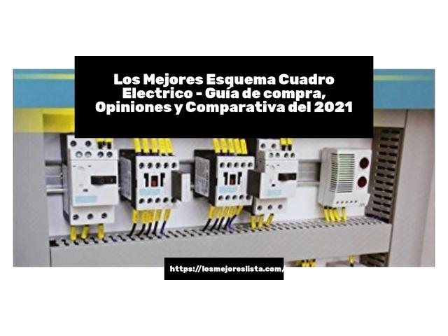 Los Mejores Esquema Cuadro Electrico – Guía de compra, Opiniones y Comparativa del 2021 (España)