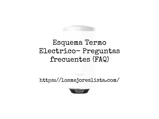 Los Mejores Esquema Termo Electrico – Guía de compra, Opiniones y Comparativa del 2021 (España)
