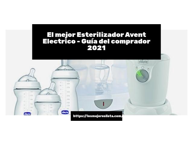 Los Mejores Esterilizador Avent Electrico – Guía de compra, Opiniones y Comparativa del 2021 (España)