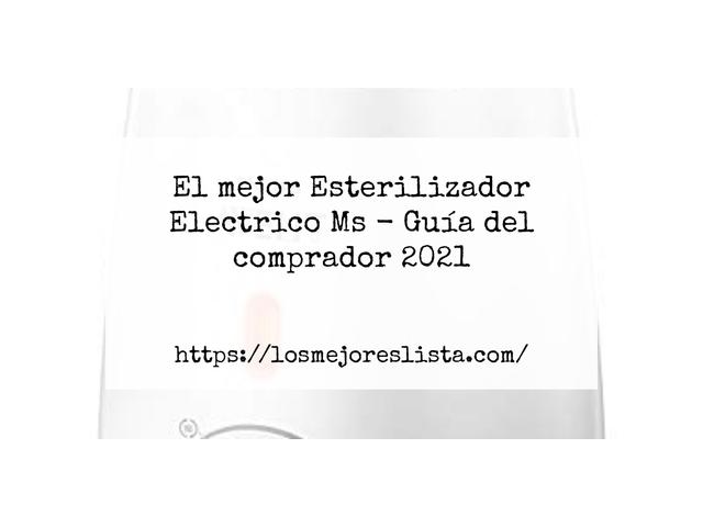 Los Mejores Esterilizador Electrico Ms – Guía de compra, Opiniones y Comparativa del 2021 (España)