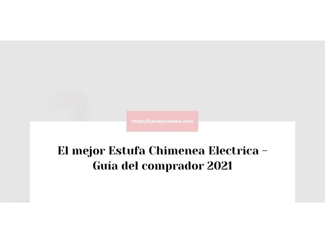 Los Mejores Estufa Chimenea Electrica – Guía de compra, Opiniones y Comparativa del 2021 (España)